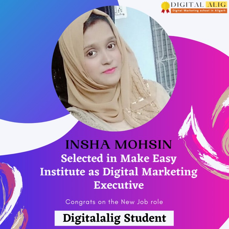 insha a Digitalalig Student placed in Make Easy Institute Aligarh