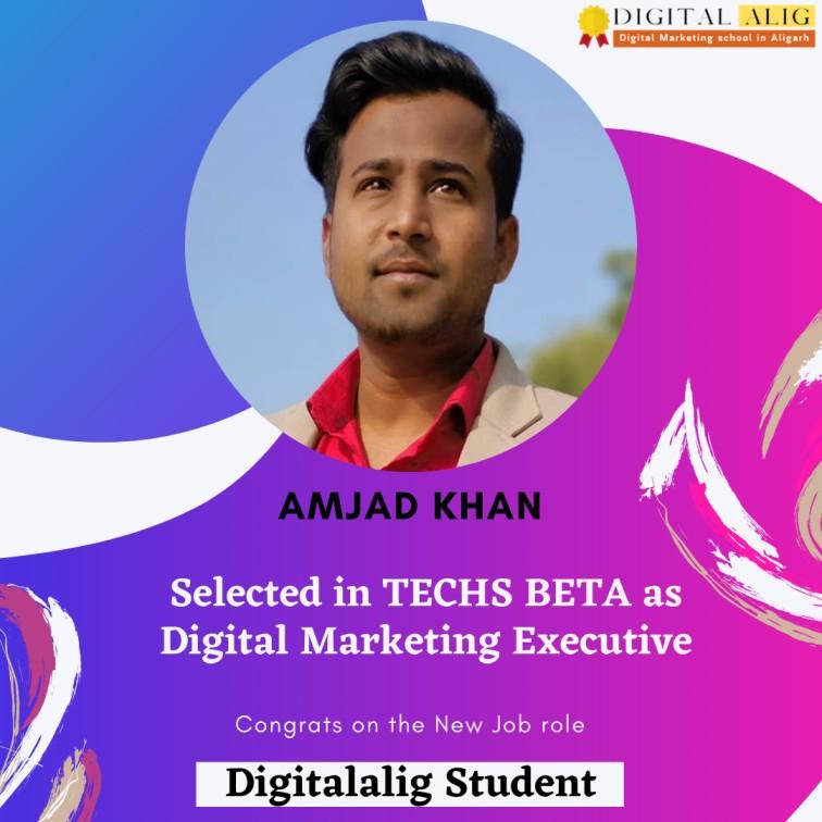 Amjad Khan a Digitalalig Student placed in techs Beta Aligarh