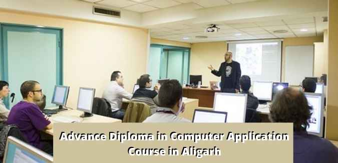 Advance Diploma in Computer Application Course in Aligarh